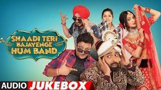 Download Full Album: Shaadi Teri Bajayenge Hum Band   Audio Jukebox Video