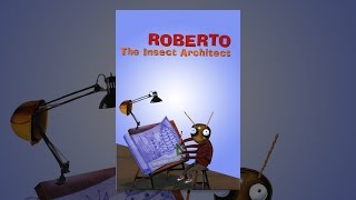 Download Roberto, The Insect Architect Video