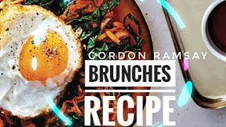 Download Excellent Brunches Recipe By Gordon Ramsay - Almost Anything Video