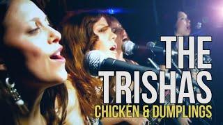Download The Trishas ″Chicken & Dumplings″ Video