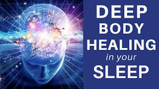 Download HEAL while you SLEEP ★ Deep Body Healing Manifest ★ Cell Repair and Pain Relief Healing Meditation Video