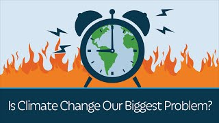 Download Is Climate Change Our Biggest Problem? Video