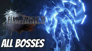 Download FINAL FANTASY XV - All Boss Fights / All Bosses Video