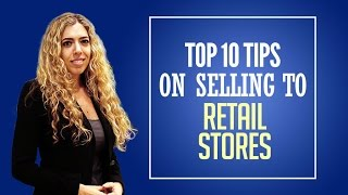 Download How to Sell Products to Stores - Top Ten Tips on How to Sell Products to Stores! Video