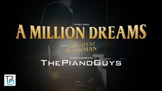 Download A Million Dreams - Piano Solo (from The Greatest Showman) The Piano Guys Video
