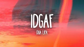 Download Dua Lipa - IDGAF (Lyrics) Video