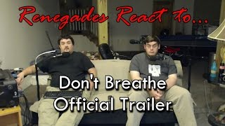 Download Renegades React to... Don't Breathe Official Trailer Video