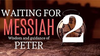 Download Waiting for Messiah's return: Wisdom and guidance of Peter (Part 2) - The Narrow Road Video