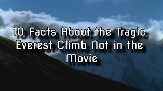 Download 10 Facts About the Tragic Everest Climb Not in the Movie Video