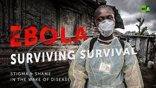 Download Ebola: Surviving Survival. Stigma & shame in the wake of disease Video