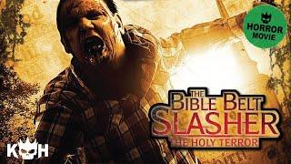 Download The Bible Belt Slasher: The Holy Terror | Full Horror Movie Video