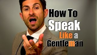 Download How to Speak Like A Gentleman | 9 Talking Tips to Earn Respect Video