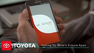 Download The Toyota Mirai l Setting Up Mirai's Entune Apps | Toyota Video