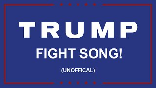 Download The TRUMP Fight Song [unofficial] - TRUMP 2016 Video