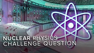 Download Nuclear Physics Challenge | Space Time | PBS Digital Studios Video
