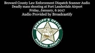 Download Intense Broward County Dispatch Scanner Audio mass shooting at Fort Lauderdale Airport Part 2 Video