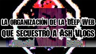 Download La organización de la Deep Web que secuestró a Ash Vlogs Video