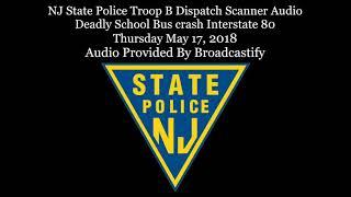 Download NJ State Police Troop B Dispatch Scanner Audio Deadly School Bus crash Interstate 80 Video