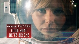 Download Grace Potter: Look What We've Become (NASA Collaboration) Video