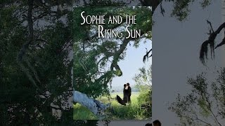 Download Sophie and the Rising Sun Video