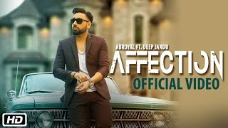 Download Affection | Abroyal ft. Deep Jandu | Official Video Song Video