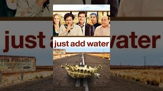 Download Just Add Water Video