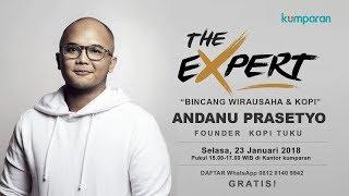 Download Andanu Prasetyo : Bincang Wirausaha dan Kopi | The Expert Video