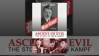 Download Ascent Of Evil: The Story Of Mein Kampf Video