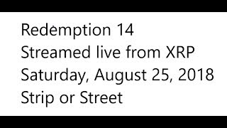 Download Redemption 14 Live from XRP on Saturday August 25, 2018 Video