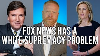 Download Fox News Has a White Supremacy Problem w/ Laura Ingraham & Tucker Carlson! Video