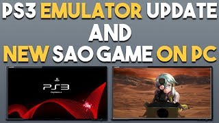 Download PS3 EMULATOR UPDATE and NEW Sword Art Online Game to PC Video