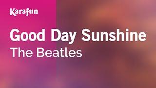 Download Karaoke Good Day Sunshine - The Beatles * Video