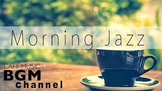 Download Morning Jazz - Relaxing Jazz & Bossa Nova Music - Instrumental Cafe Music For Relax, Study Video