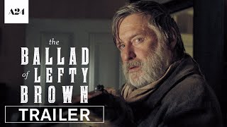 Download The Ballad of Lefty Brown | Official Trailer HD | A24 Video