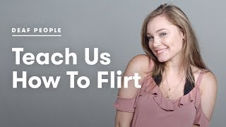 Download Deaf People Teach Us How To Flirt Video