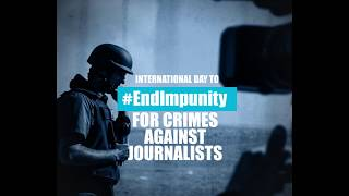 Download 2 November, International Day to End Impunity for Crimes against Journalists Video