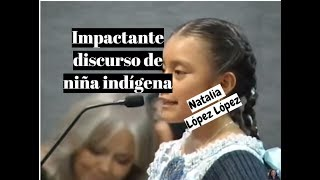Download IMPACTANTE DISCURSO DE NIÑA INDIGENA NATALIA LOPEZ LOPEZ - Lorena Lara Video