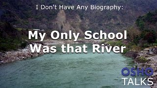 Download OSHO: My Only School Was that River Video