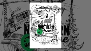Download Northern Grease Video