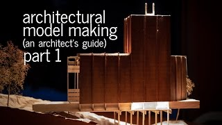 Download Architectural Model Making Tips + Tricks - An Architect's Guide (Part 1) Video