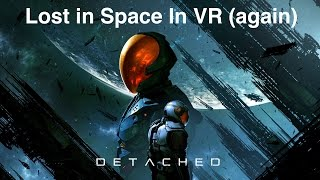 Download Detached - Lost in Space, In VR (Again) Video