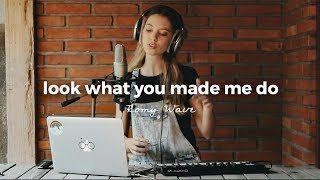 Download Look What You Made Me Do - Taylor Swift | Romy Wave LOOP cover Video