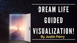 Download ″Dream Life″ Guided Visualization! USE THIS FOR 21 DAYS! - (This Can Potentially Change Your Life!) Video