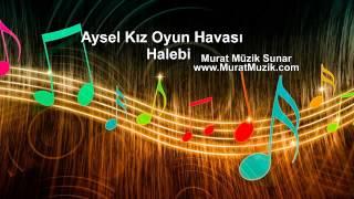 Download Aysel Kız Halay Oyun Havası (Halebi) 2016 Video