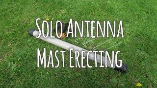 Download Solo antenna mast erecting - Ham Radio know how. Video
