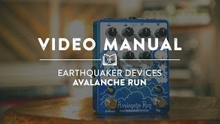 Download Video Manual | EarthQuaker Devices Avalanche Run Stereo Delay & Reverb Video