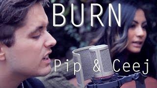 Download Burn (Ellie Goulding Cover) - Pip & Ceej Video
