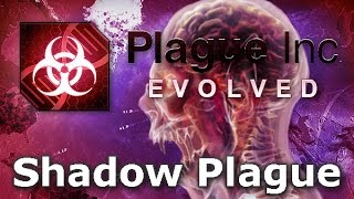 Download Plague Inc. Evolved - Shadow Plague Walkthrough (Mega Brutal) Video