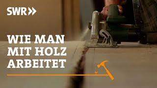 Download Handwerkskunst! Wie man mit Holz arbeitet | SWR Fernsehen Video