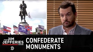 Download The Battle Over Confederate Monuments - The Jim Jefferies Show Video